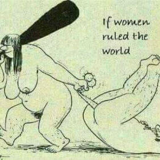 - si les femmes régnaient sur terre. - Photos Humour