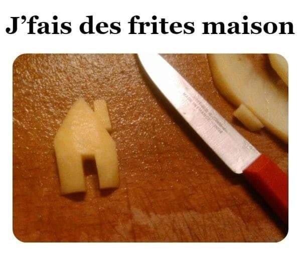 Photos Humour : frites maison
